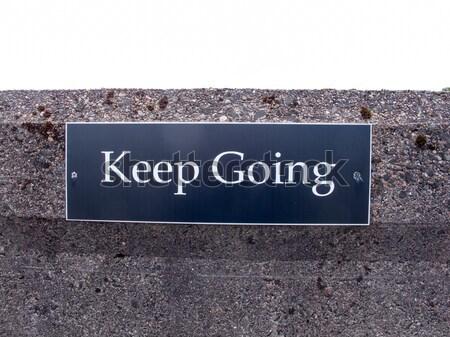 Keep Going Sign Stock photo © suerob