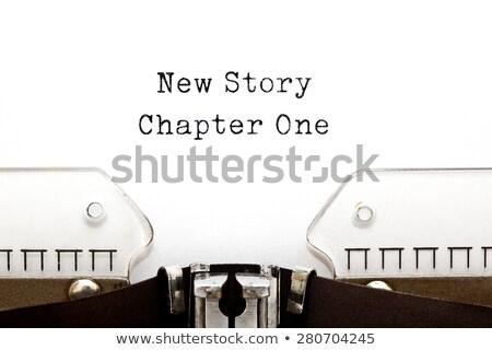 New Story Chapter One Typewriter Stock photo © ivelin