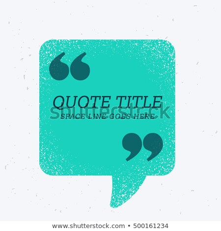 blue chat bubble with quotation mark and space for your text Stock photo © SArts