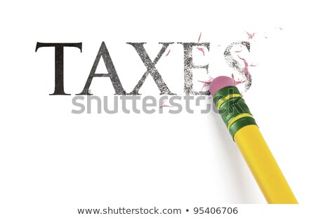 Stock photo: Erasing Taxes