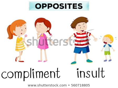 Opposite words for compliment and insult Stock photo © bluering