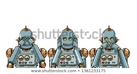 robot. I see nothing, hear nothing, say nothing isolate on white background Stock photo © studiostoks