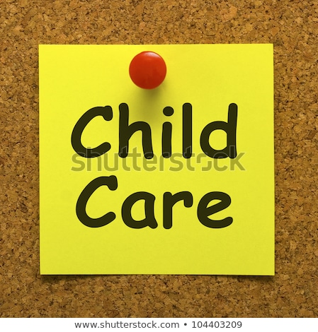Child Care Note As Reminder For Kids Daycare  Stock photo © stuartmiles