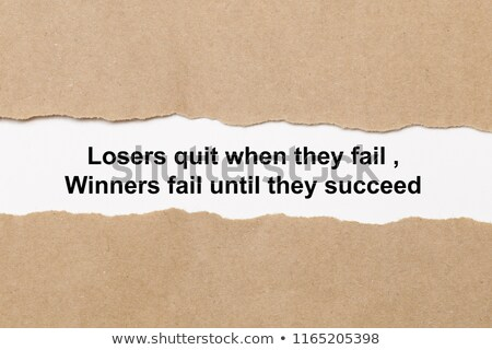 Losers Quit Winners Fail Until They Succeed Stock photo © ivelin