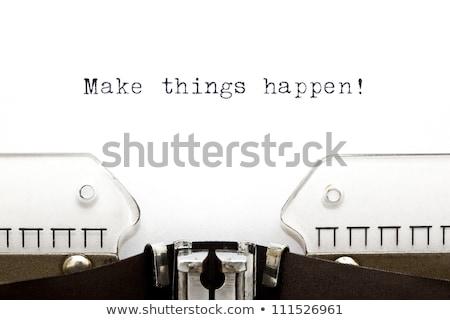 Typewriter Make Things Happen Stock photo © ivelin