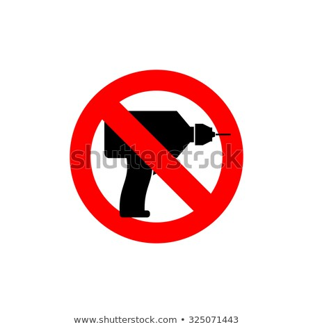 stop drill it is forbidden to drill red forbidding character stock photo © popaukropa
