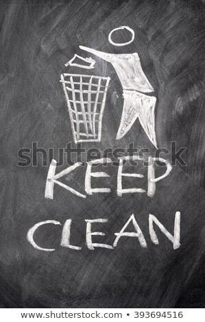 Keep clean drawn on a blackboard Stock photo © bbbar