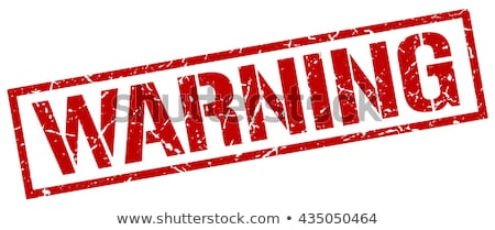 Warning stamp Stock photo © burakowski
