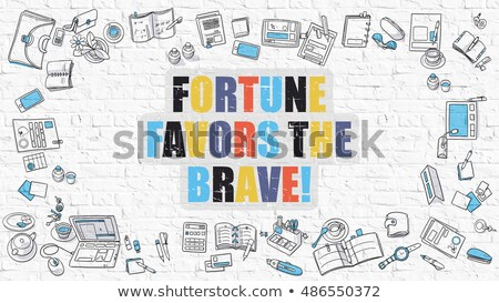 Fortune Favors the Brave Concept. Multicolor on White Brickwall Stock photo © tashatuvango