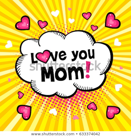 Mothers day message in a greeting card. I love you mom Stock photo © Imaagio