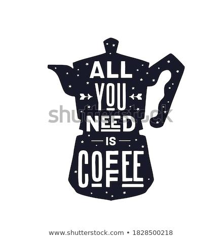 Koffie Italiaans pot tekst alle behoefte Stockfoto © FoxysGraphic