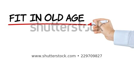Hand with pen writing Fit in old age Stock photo © Zerbor