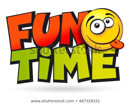 Clock and word Fun Stock photo © fuzzbones0