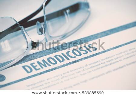 Diagnosis - Demodicosis. Medical Concept. 3D Render. Stock photo © tashatuvango