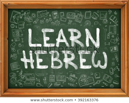 Learn Hebrew - Hand Drawn on Green Chalkboard. Stock photo © tashatuvango
