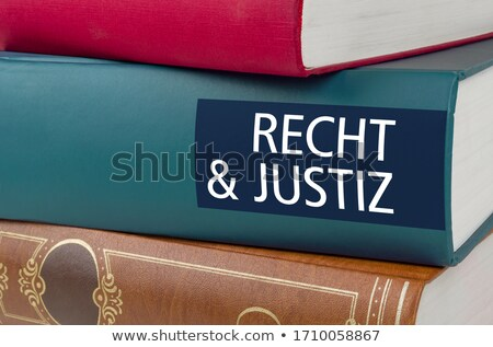 A book with the title Law and Justice written on the spine Stock photo © Zerbor