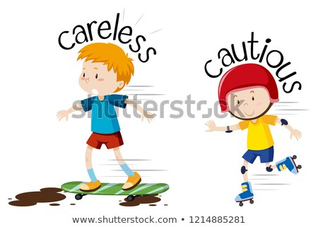 English opposite word  careless and cautious Stock photo © bluering