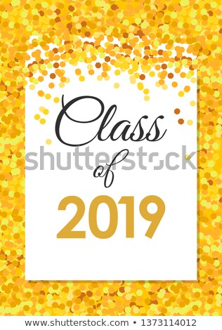 Class of 2019 poster with golden confetti, glitter, white background, vector illustration. Stock photo © ikopylov
