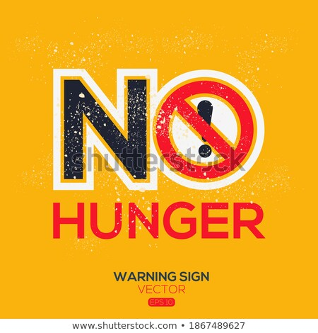Hunger Prohibition Sign Poverty Concept Zdjęcia stock © ivelin