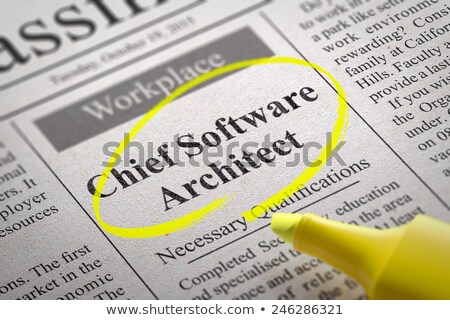 Chief Software Architect Vacancy in Newspaper. Stock photo © tashatuvango