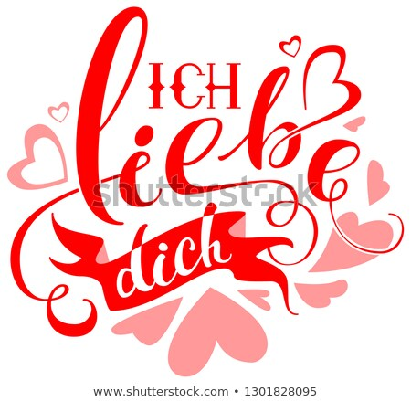 Ich liebe dich text translation from german. Valentines day greeting card I love you Stock photo © orensila
