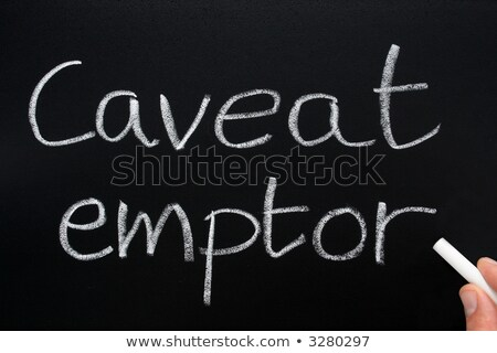 Caveat emptor, Latin for let the buyer beware. Stock photo © latent