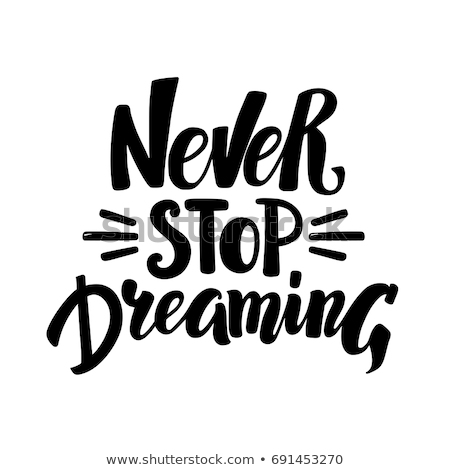決して 停止 夢 やる気を起こさせる 芸術 にログイン ストックフォト © maxmitzu