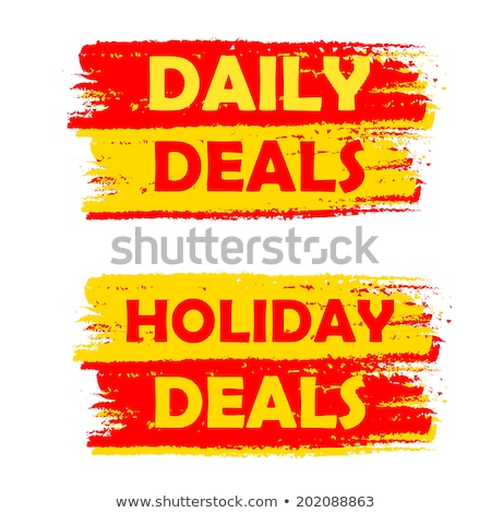 daily and holiday deals, yellow and red drawn labels Stock photo © marinini