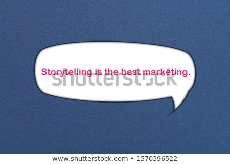 Storytelling Is The Best Marketing Stock photo © ivelin