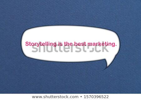 Storytelling Is The Best Marketing Stock photo © ivelin