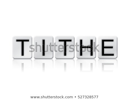 Tithe Isolated Tiled Letters Concept and Theme Stock photo © enterlinedesign