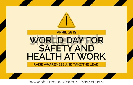 28 april world day for safety and health at work stock photo © olena