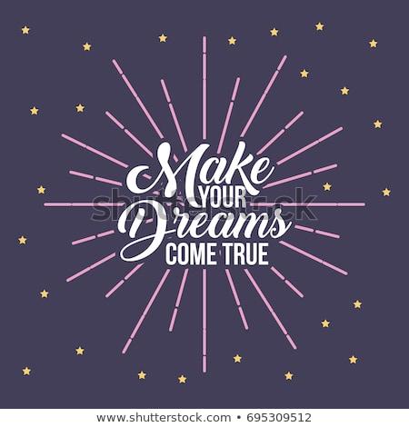 Make Your Dream Come True Concept.  Stock photo © tashatuvango
