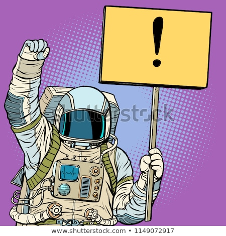 Astronaut protests with a poster Stock photo © studiostoks