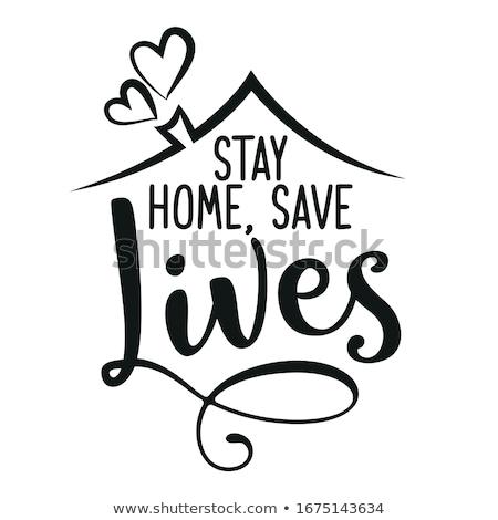 Tartózkodás otthon mentés poszter terv ház Stock fotó © SArts