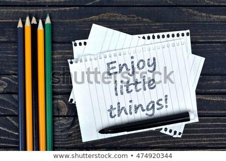 élvezi kicsi dolgok szöveg jegyzettömb ceruza Stock fotó © fuzzbones0