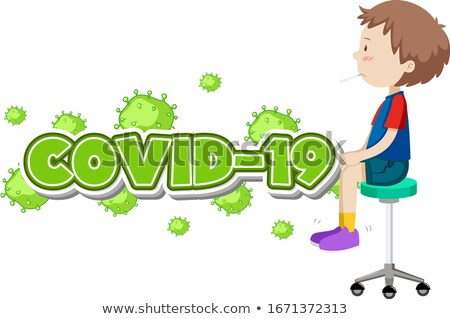 Covid 19 sign template with sick boy with high fever Stock photo © bluering