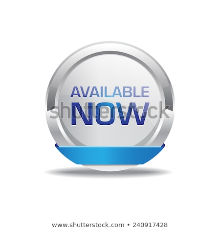 Available Now Glossy Shiny Circular Vector Button Stock photo © rizwanali3d