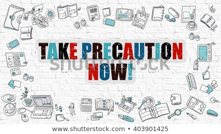 Stock photo: Multicolor Take Precaution Now on White Brickwall. Doodle Style