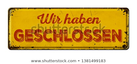 Vintage rusty metal sign -  German Translation of We are closed  Stock photo © Zerbor