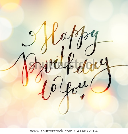 Hand drawn lettering, happy birthday to you. Doodle, holiday lettering, congratulations stock photo © elenapro