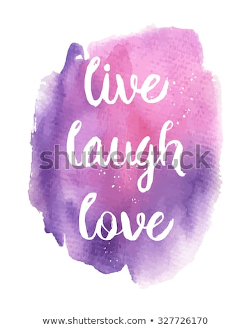 Live, Laugh, Love. Inspirational motivational quote. Vector ink painted lettering on watercolor spot Stock photo © mcherevan
