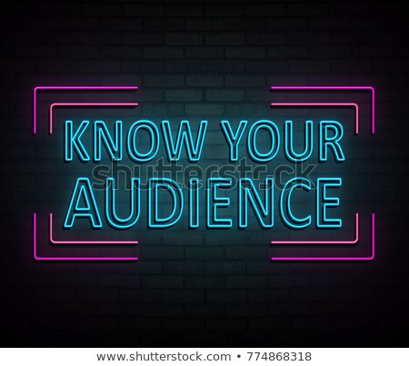 Know your audience. Stock photo © 72soul