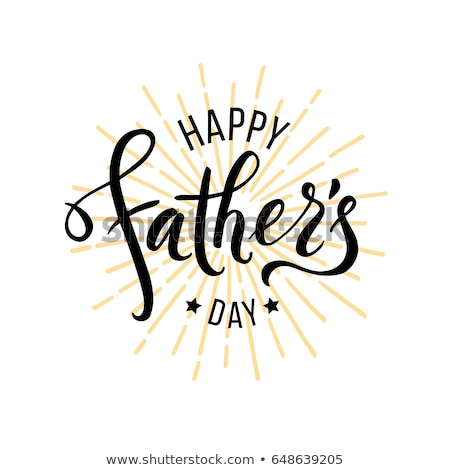 Happy Fathers day text lettering for greeting card isolated on white Stock photo © orensila