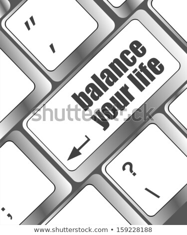 balance your life button on computer keyboard key Stock photo © fotoscool