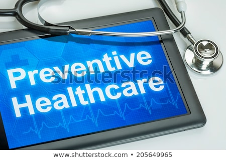 Tablet with the text Preventive Healthcare on the display Stock photo © Zerbor