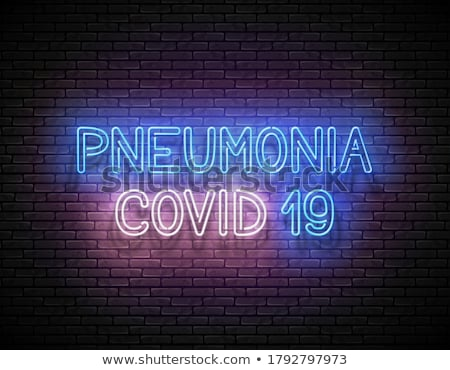 Glow Signboard with Pneumonia Covid 19 Inscription Stock photo © lissantee