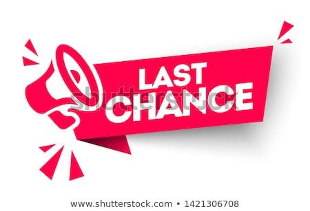 Last chance Stock photo © montego