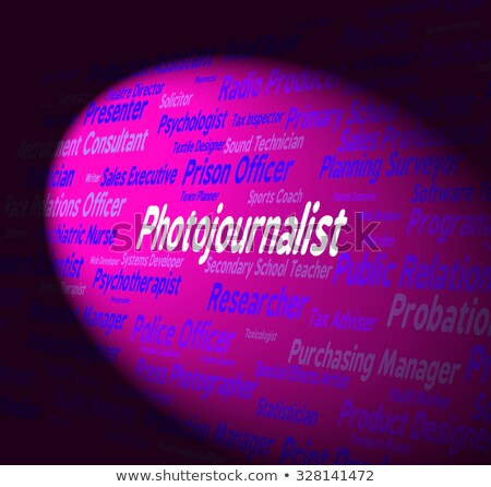 Journalist Job Represents War Correspondent And Columnist Stock photo © stuartmiles