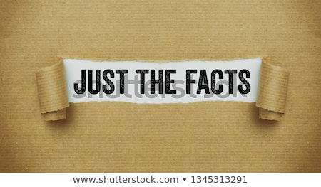 Torn brown paper revealing the words Just the facts Stock photo © Zerbor